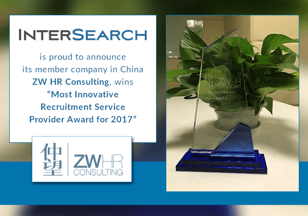 "InterSearch Worldwide is proud to announce its member company in China ZW HR Consulting, wins ""Most Innovative Recruitment Service Provider Award for 2017"""