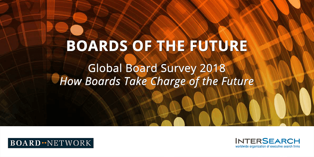 Boards of the future - Global Survey 2018 results: How Boards Take Charge of the Future